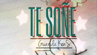 Te soñe- Guarida Ken´S - Kenan Mc ft Kamikaze and Georblez ♫ hip hop romantico 2016 (LA CORTE)