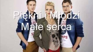 Piękni i Młodzi - Małe serca (Official Music)