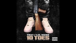 Trav - 10 Toes ft. G Herbo (Lil Herb)