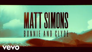 Matt Simons - Bonnie & Clyde (Getaway) - official lyric video