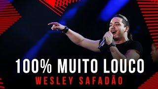 100% Muito Louco - Wesley Safadão - Villa Mix Goiânia 2015 ( Ao Vivo )