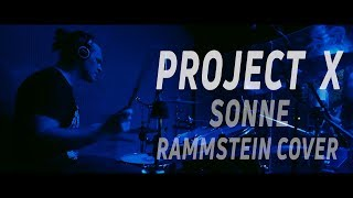 Project X – Sonne (Rammstein cover)