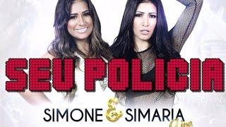 Simone e Simaria - Seu Policia - Lançamento 2016