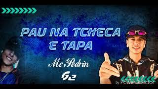MC Pedrin62 - Pau Na TCHECA e Tapa (quem gosta dos 33)