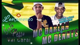 MC DENNYS Part.MC DARLAN - SENTA PORRA VAI CARAI