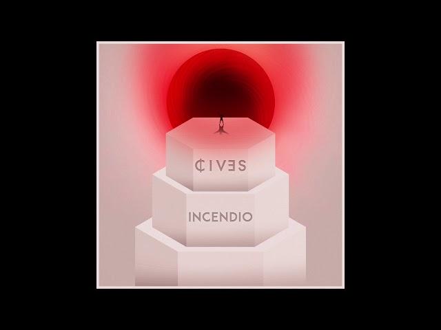 CIVES - Incendio (Audio)
