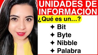 Unidades de Información ¿Qué es un BIT, BYTE, NIBBLE y PALABRA?      UNITS of INFORMATION