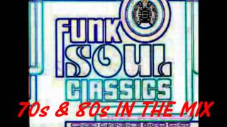 FUNK SOUL CLASSICS 70S & 80s - IN THE MIX 2