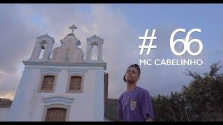 Perfil #66 - Mc Cabelinho - De Braços Abertos (Prod. Slim)
