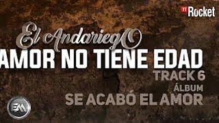 6. El Amor No Tiene Edad - El Andariego [Musica Popular]