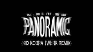 D-Mac x Sage The Gemini x Show Banga - Panoramic (KID KOBRA TWERK REMIX)