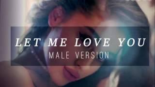 Ariana Grande - Iet me love you [ Male Version ]