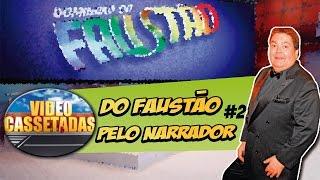 NARRADOR DO GOOGLE | VIDEO CASSETADAS DO FAUSTÃO #2