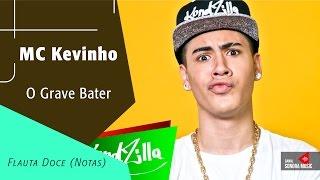 MC Kevinho - O Grave Bater - Flauta Doce (Notas)