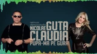 NICOLAE GUTA si CLAUDIA - Pupa-ma pe gura