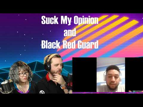 Live Discussion with Black Red Guard and Suck My Opinion