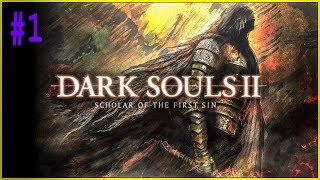 Koke Plays Dark Souls 2: Scholar Of The First Sin - Episode 1