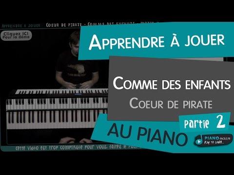 Comment jouer Comme des enfants de Coeur de Pirate au piano partie 2