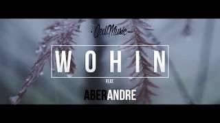 "Ced feat. AberAndre - ""WOHIN"" [LYRIC VIDEO]"
