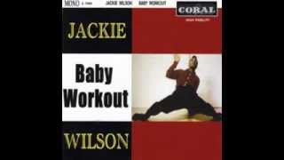 "Jackie Wilson~ ""BABY WORKOUT"""