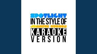 Spotlight (In the Style of Jennifer Hudson) (Karaoke Version)