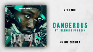 Meek Mill - Dangerous Ft. Jeremih & PnB Rock (Championships)