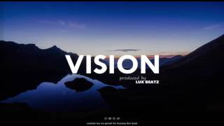 (FREE) Deep Smooth Trap Chill Hip-Hop Rap Instrumental Type Beat 2016 ''VISION'' by LUX BEATZ