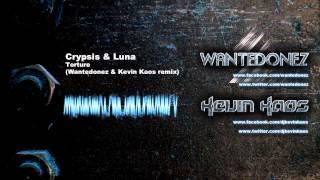 Crypsis & Luna - Torture (Wantedonez & Kevin Kaos remix)