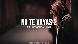 NO TE VAYAS 2 - Beat Instrumental Trap Sad Piano x Hip Hop Base Pista - Doble A nc Ft Jec