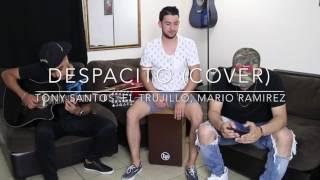 Despacito (Cover) - Luis Fonsi ft Daddy Yankee | Tony Santos, El Trujillo, Mario Ramirez