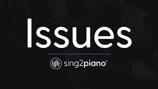 Issues (Piano Karaoke Instrumental) Julia Michaels