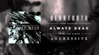 Beartooth - Always Dead (Audio)