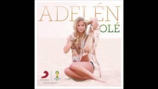 Adelen - Ole (Fifa World Cup Song - Stadium Edit) width=