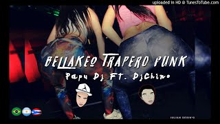 Bellakeo Trapero Funk - PAPU DJ Ft Dj Chino *Adelanto Volumen 3* 2017