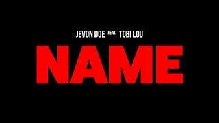 Jevon Doe - Name feat. Tobi Lou [Official Audio]