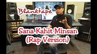 SANA KAHIT MINSAN by BLANKTAPE feat.John Edge (w/ Lyrics)