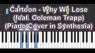 Cartoon - Why We Lose (feat. Coleman Trapp) (Piano Cover in Synthesia)