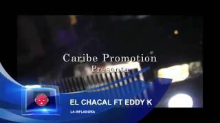 EL CHACAL FT EDDY K - LA INFLADORA ( PROMO ONLY )