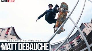 Matt Débauché - Welcome Clip | skatedeluxe Skate Team