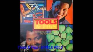 Tools & Figs - U Pele Pele width=