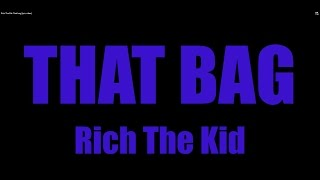 Rich The Kid-That bag (lyric video)
