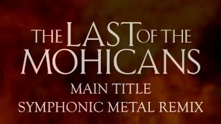 The Last of the Mohicans Theme - Metal Cover