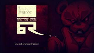 Teddy Killerz & Nphonix - Earth Shaker [Bad Taste Recordings]