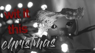 LPS : Wit It This Christmas (Music Video)
