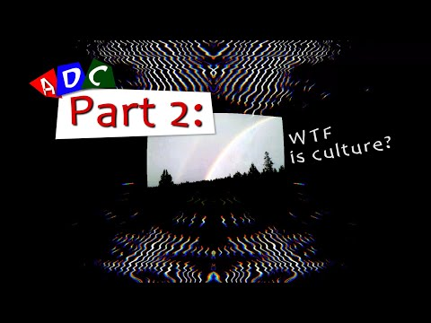 A Dying Culture | Part two: WTF is Culture?