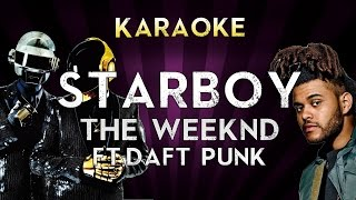 The Weeknd - Starboy (Feat. Daft Punk) | HIGHER Key Karaoke Instrumental Lyrics Cover Sing Along