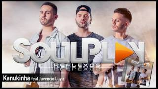 Soulplay - Kanukinha feat Juvencio Luyiz