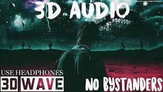 Travis Scott - NO BYSTANDERS | 3D Audio (Use Headphones)