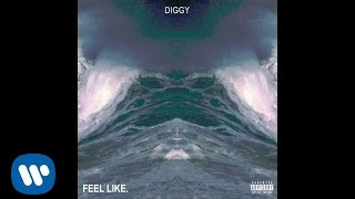 Diggy - FEEL LIKE. [Official Audio]