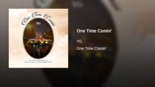 One Time Comin'